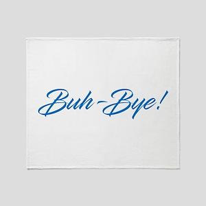 Buh-Bye! Throw Blanket