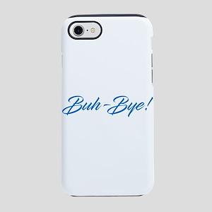 Buh-Bye! iPhone 7 Tough Case