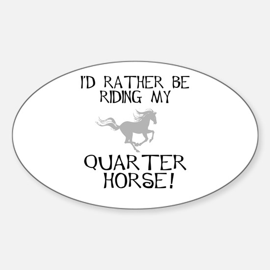 Rather...Q-Horse! Oval Decal