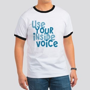 Use Your Inside Voice Ringer T