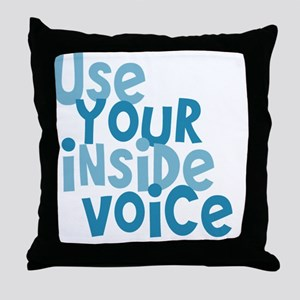 Use Your Inside Voice Throw Pillow