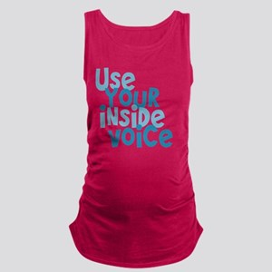 Use Your Inside Voice Maternity Tank Top