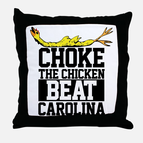 Choke The Chicken Beat South Carolina Throw Pillow