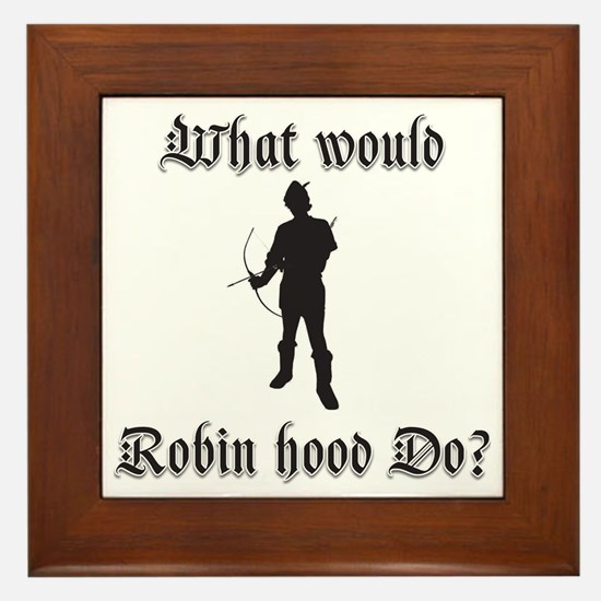 What would Robin Hood do Robin silloue Framed Tile