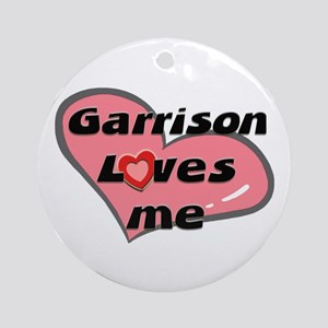 garrison loves me  Ornament (Round)