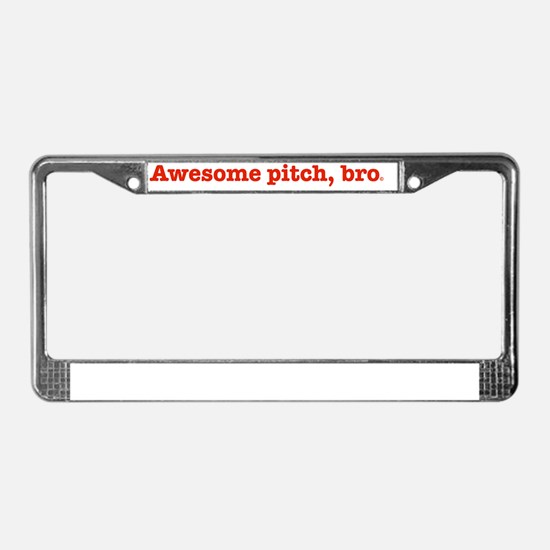 Awesome Pitch, Bro License Plate Frame
