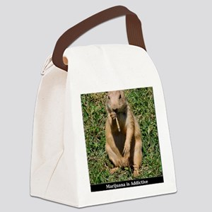 Marijuana is Addictive Canvas Lunch Bag