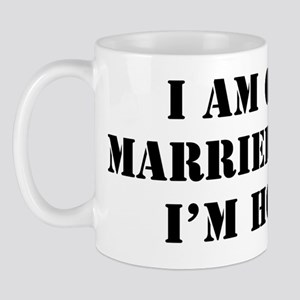 I am only married when Im home. Mug