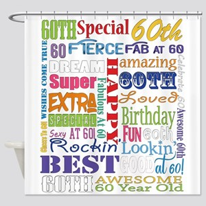 60th Birthday Typography Shower Curtain