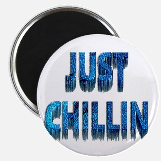 Just Chillin Magnet