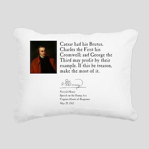 Patrick Henry - Treason Rectangular Canvas Pillow