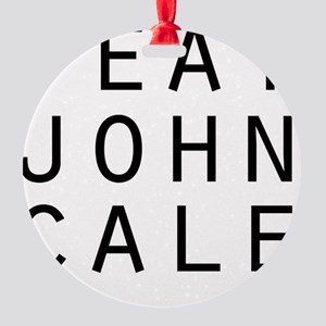 eat john cale ping Round Ornament