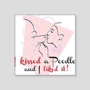 "I kissed a poodle Square Sticker 3"" x 3"""