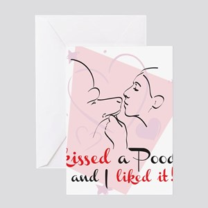 I kissed a poodle Greeting Card