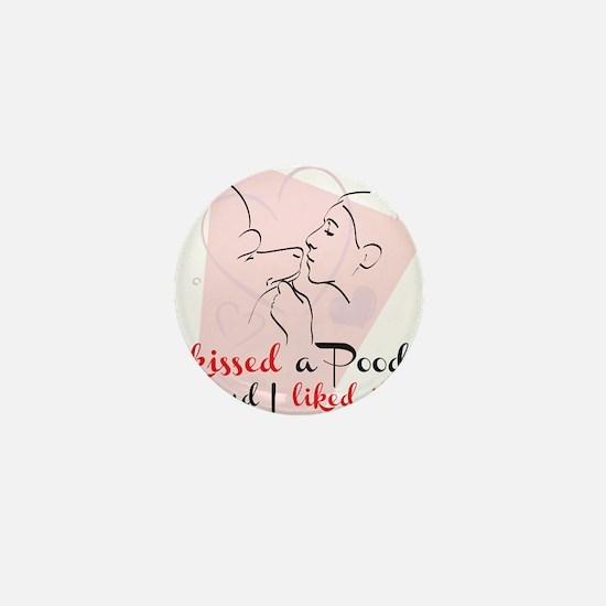 I kissed a poodle Mini Button