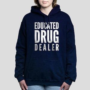 Educated Drug Dealer Sweatshirt