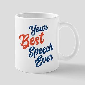 Your Best Speech Ever Mug Mugs