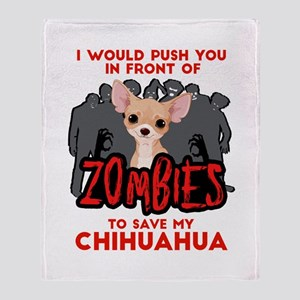 I Would Push You in Front of Zombies Throw Blanket