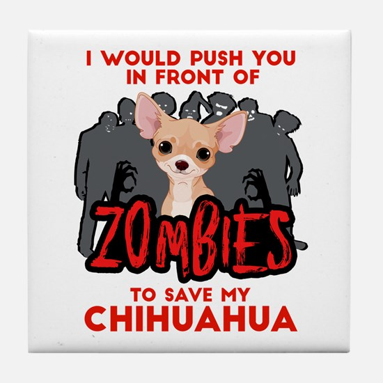 I Would Push You in Front of Zombies Tile Coaster