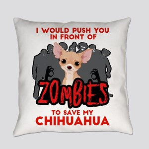 I Would Push You in Front of Zombi Everyday Pillow
