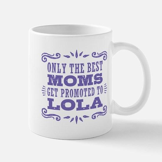 Only The Best Moms Get Promoted Mug