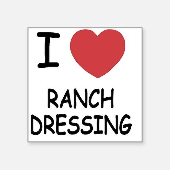 "I heart ranch dressing Square Sticker 3"" x 3"""