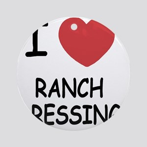 I heart ranch dressing Round Ornament