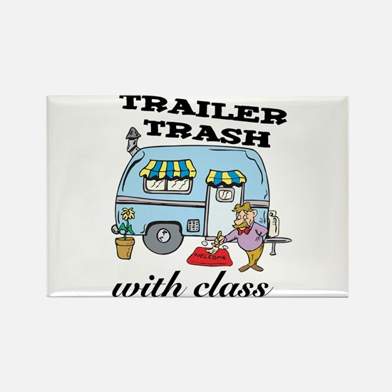 Trailer Trash with Class Rectangle Magnet