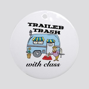 Trailer Trash with Class Ornament (Round)