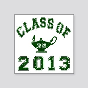 "Class Of 2013 RN Square Sticker 3"" x 3"""