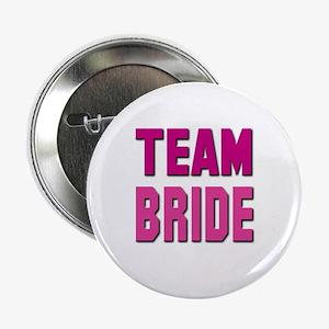 """Team Bride 2.25"""" Button"""
