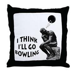 I Think I'll Go Bowling Throw Pillow