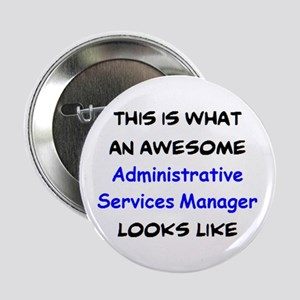 """awesome administrative services manag 2.25"""" Button"""