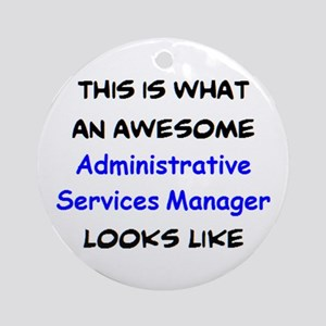 awesome administrative services man Round Ornament
