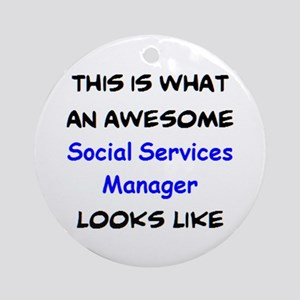 awesome social services manager Round Ornament