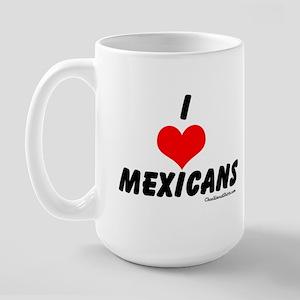 I love mexicans Large Mug