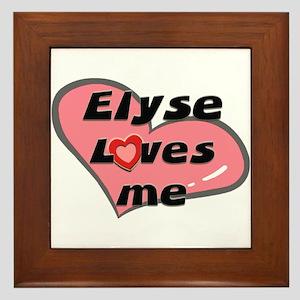 elyse loves me  Framed Tile
