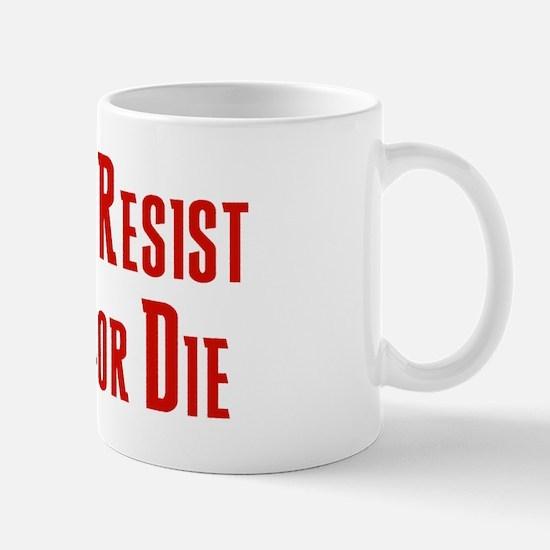 Resist or Die Mug