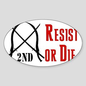 Resist or Die Sticker (Oval)