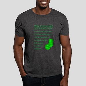 Why I Love Golf Dark T-Shirt