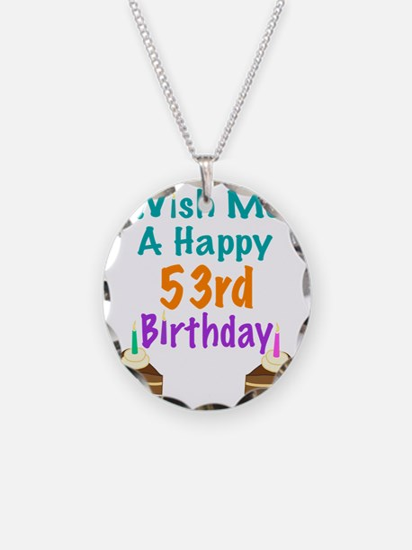 Wish me a happy 53rd Birthda Necklace