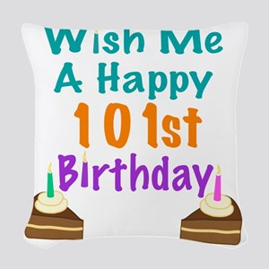 Wish me a happy 101th Birthday Woven Throw Pillow