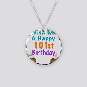 Wish me a happy 101th Birthd Necklace Circle Charm