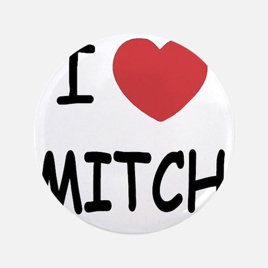 "I heart MITCH 3.5"" Button"