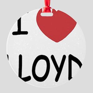 I heart LLOYD Round Ornament