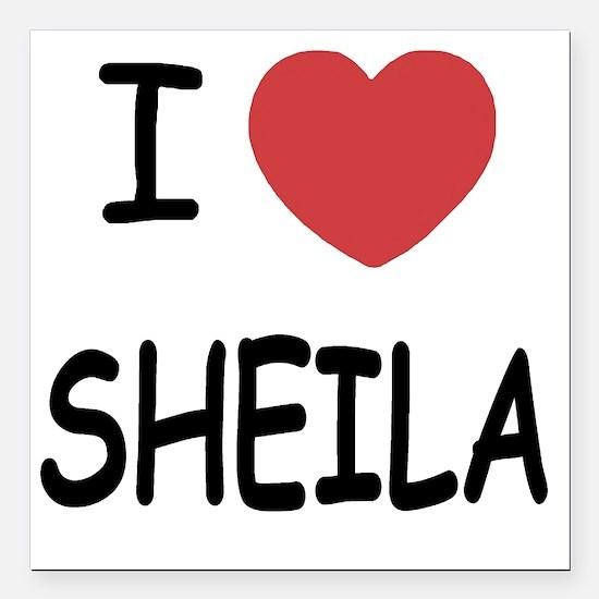 """I heart SHEILA Square Car Magnet 3"""" x 3"""""""