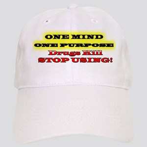 One Mind One Purpose Drugs Kill. Stop Using! Cap