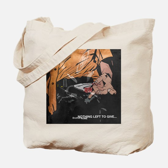 Nothing left to give... Tote Bag