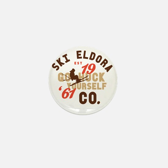 Go Huck Yourself Eldora Mini Button