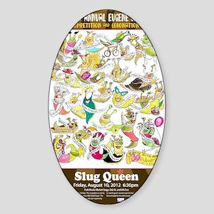 2012 Slug Queen Anniversary Poster Sticker (Oval)